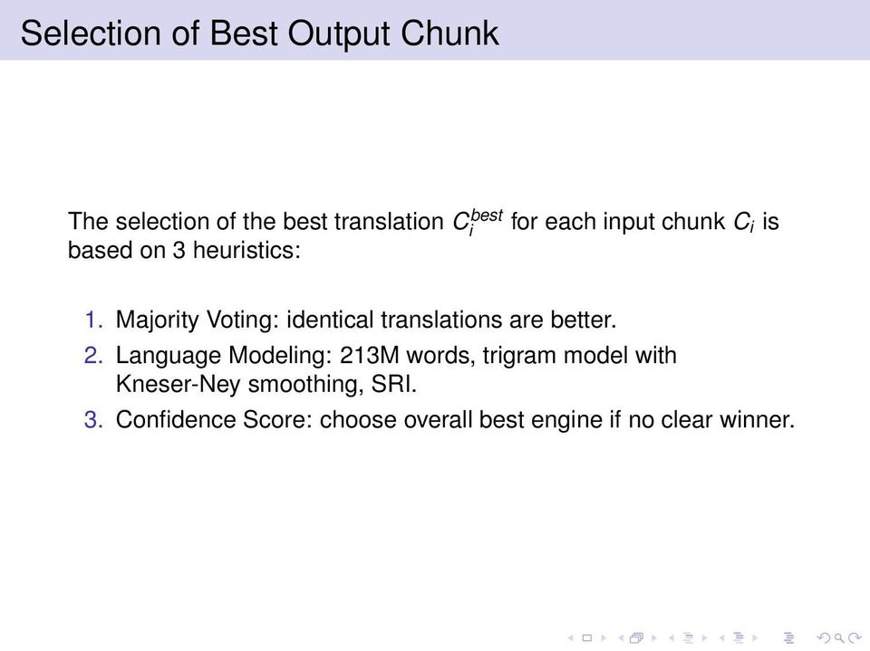 Majority Voting: identical translations are better. 2.