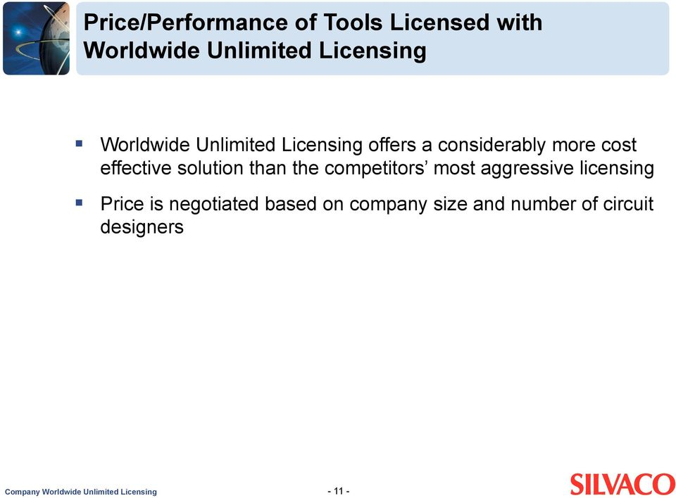 solution than the competitors most aggressive licensing Price is negotiated