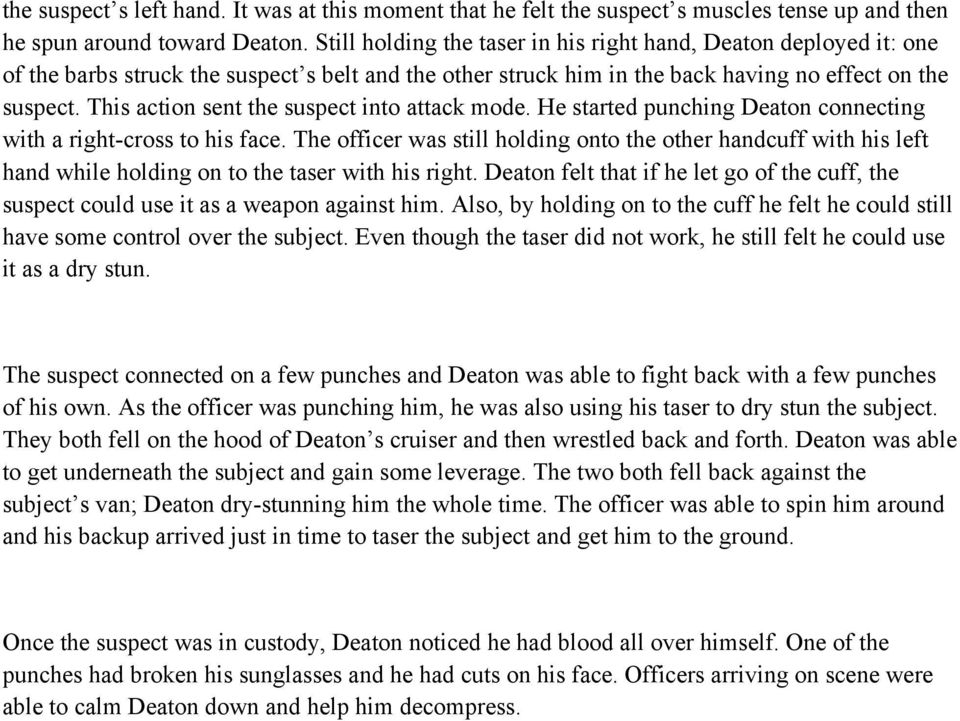 This action sent the suspect into attack mode. He started punching Deaton connecting with a right-cross to his face.