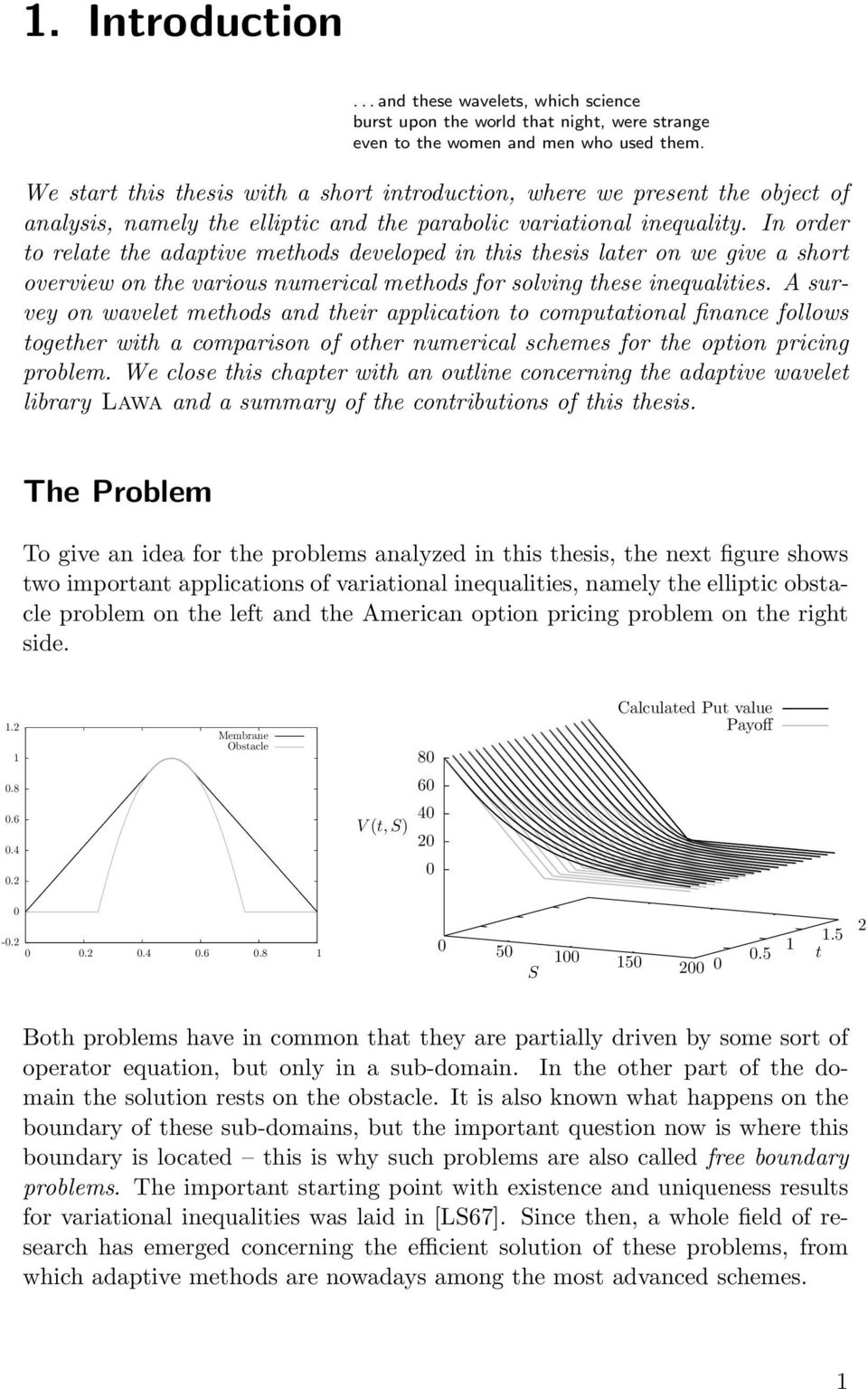 In order to relate the adaptive methods developed in this thesis later on we give a short overview on the various numerical methods for solving these inequalities.