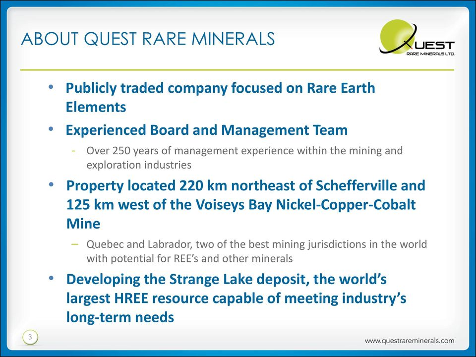 of the Voiseys Bay Nickel-Copper-Cobalt Mine Quebec and Labrador, two of the best mining jurisdictions in the world with potential for
