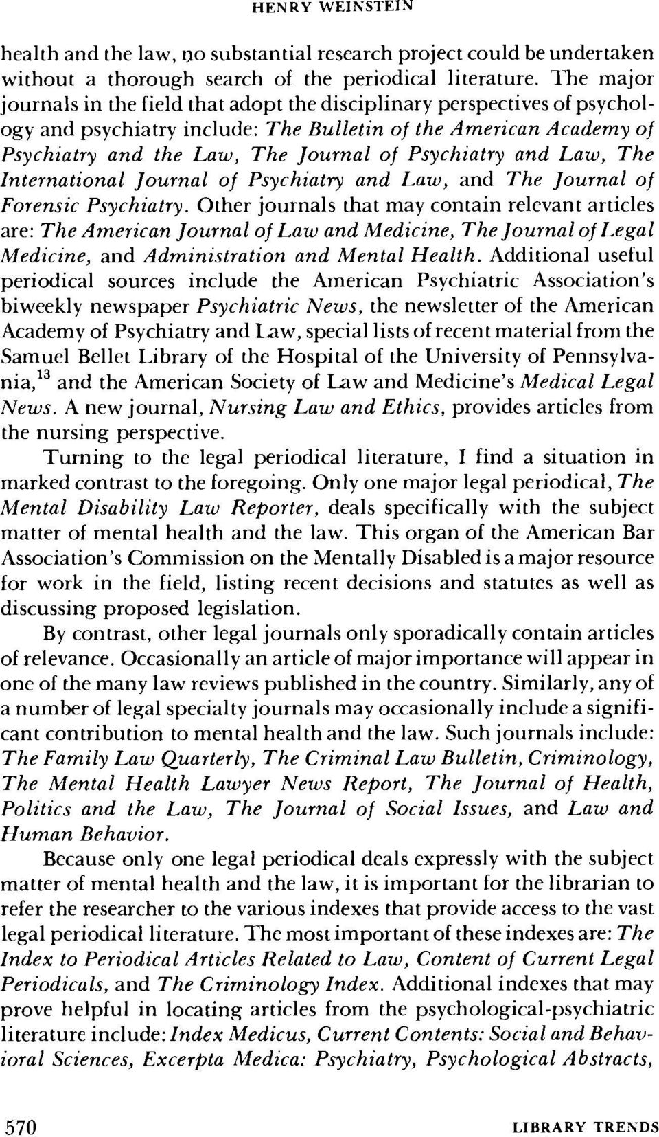 Psychiatry and Law, The International Journal of Psychiatry and Law, and The Journal of Forensic Psychiatry.