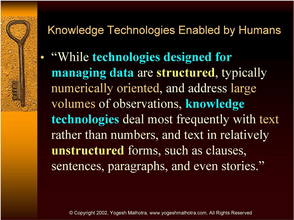 observations, knowledge technologies deal most frequently with text rather than numbers,