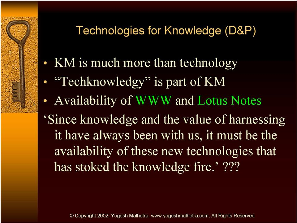 knowledge and the value of harnessing it have always been with us, it