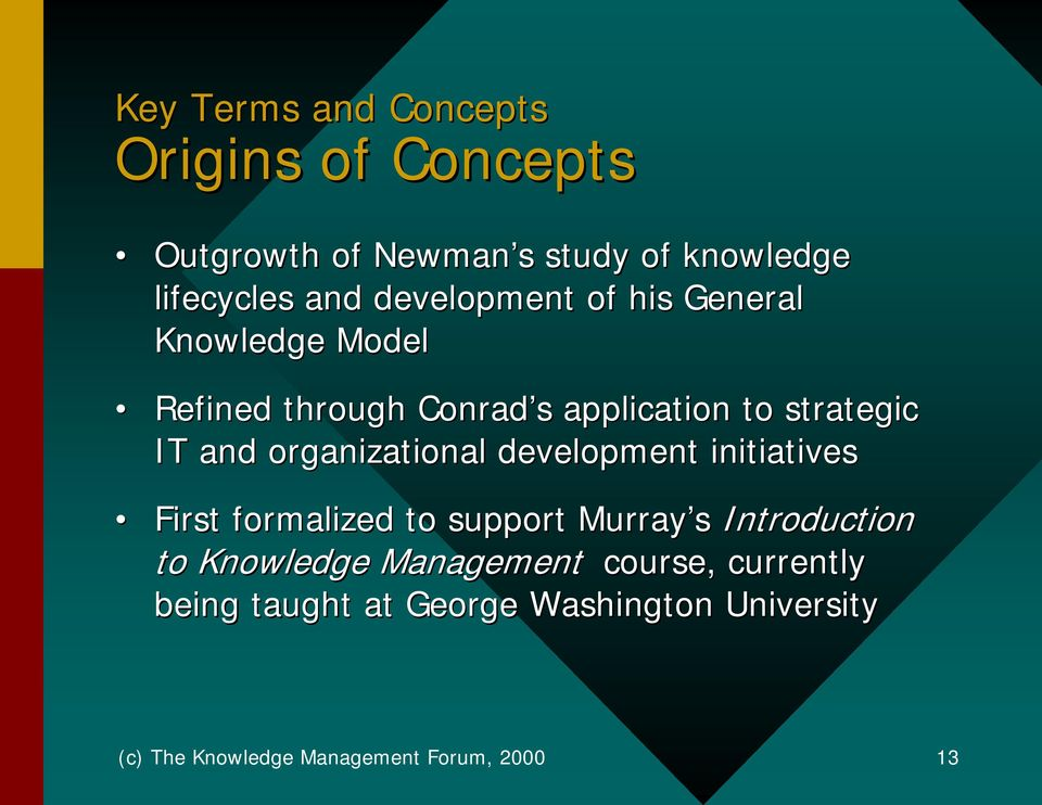 organizational development initiatives First formalized to support Murray s Introduction to Knowledge