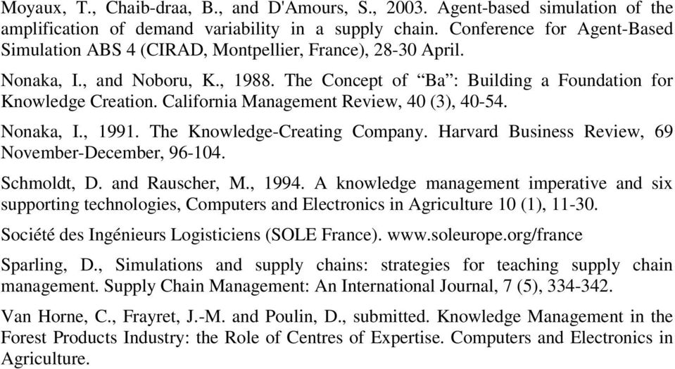 California Management Review, 40 (3), 40-54. Nonaka, I., 1991. The Knowledge-Creating Company. Harvard Business Review, 69 November-December, 96-104. Schmoldt, D. and Rauscher, M., 1994.