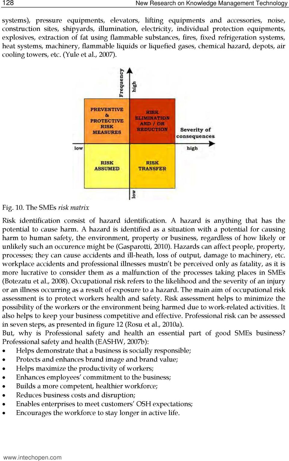 hazard, depots, air cooling towers, etc. (Yule et al., 2007). Fig. 10. The SMEs risk matrix Risk identification consist of hazard identification.