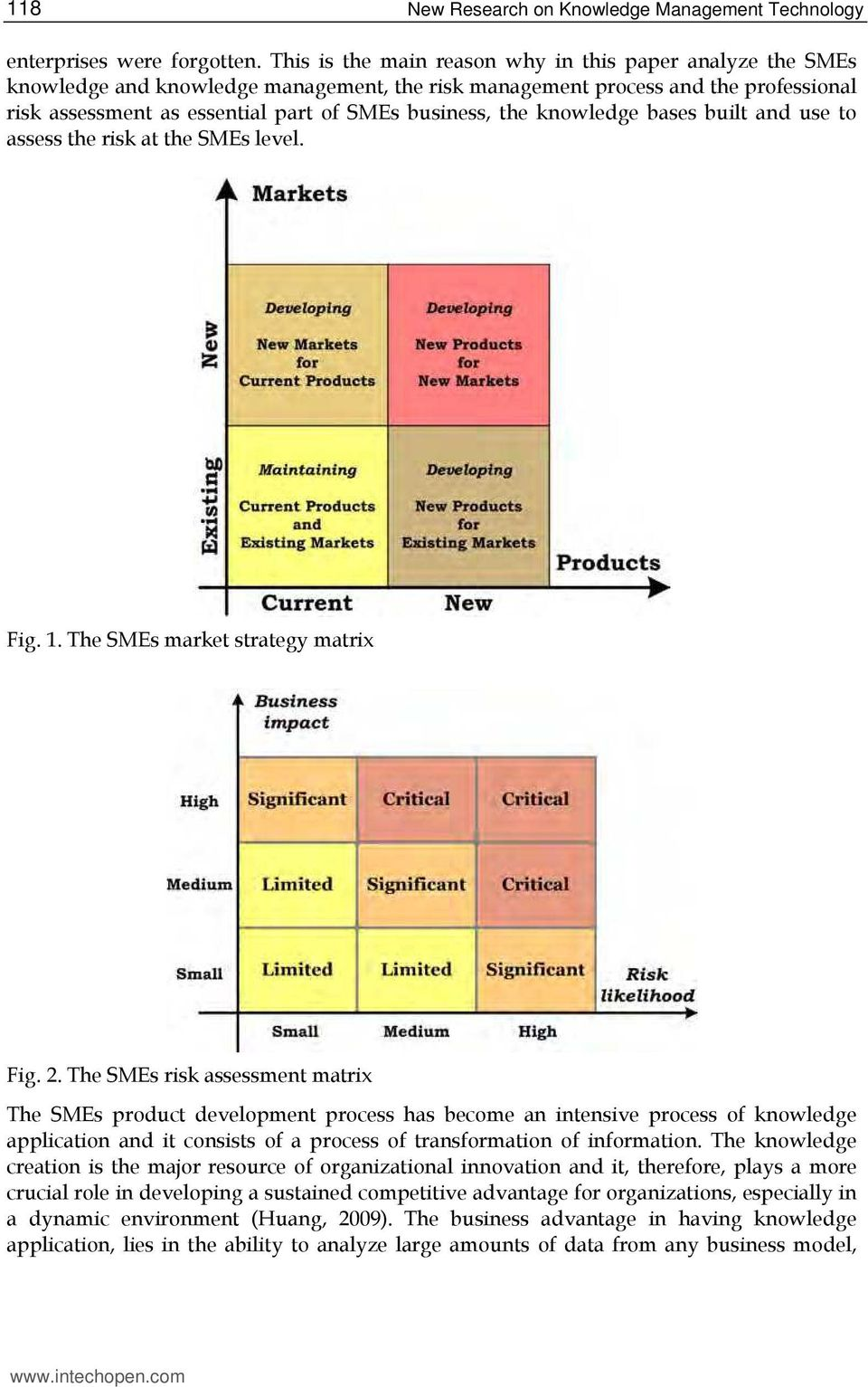 knowledge bases built and use to assess the risk at the SMEs level. Fig. 1. The SMEs market strategy matrix Fig. 2.