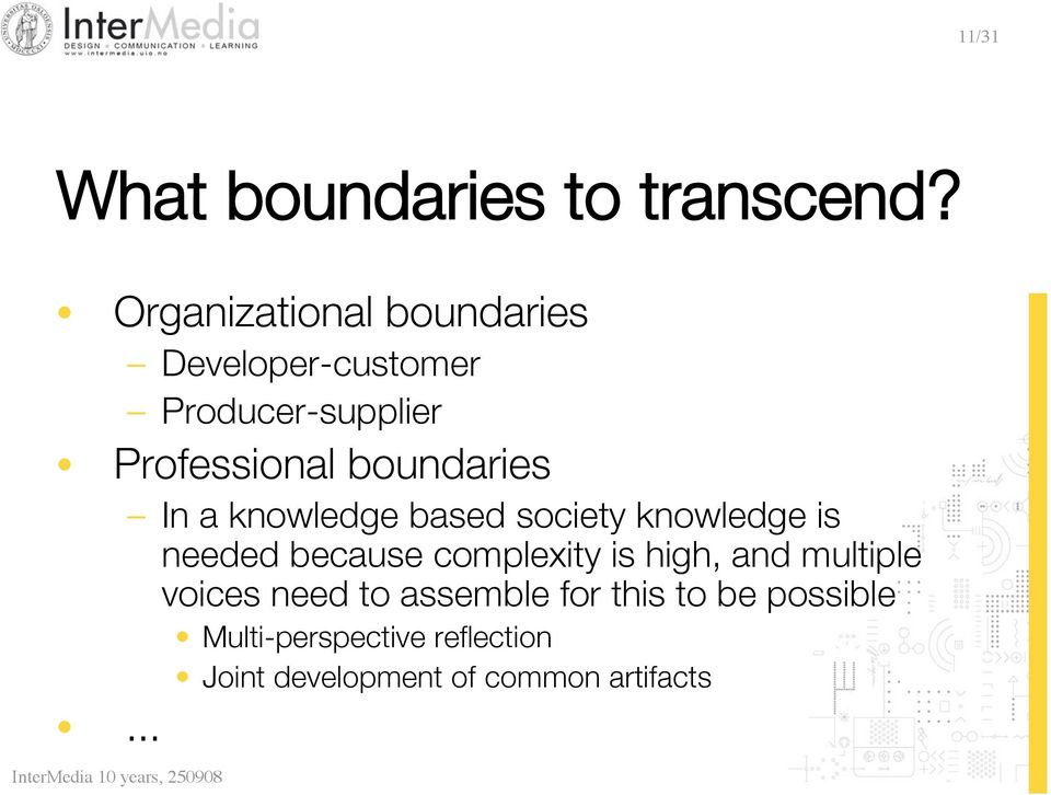 boundaries In a knowledge based society knowledge is needed because complexity is
