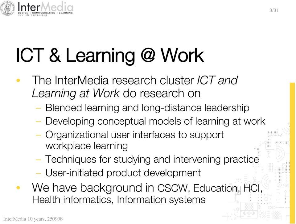 Organizational user interfaces to support workplace learning Techniques for studying and intervening
