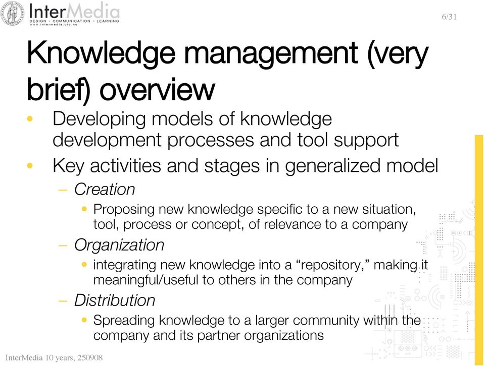 concept, of relevance to a company Organization integrating new knowledge into a repository, making it meaningful/useful to