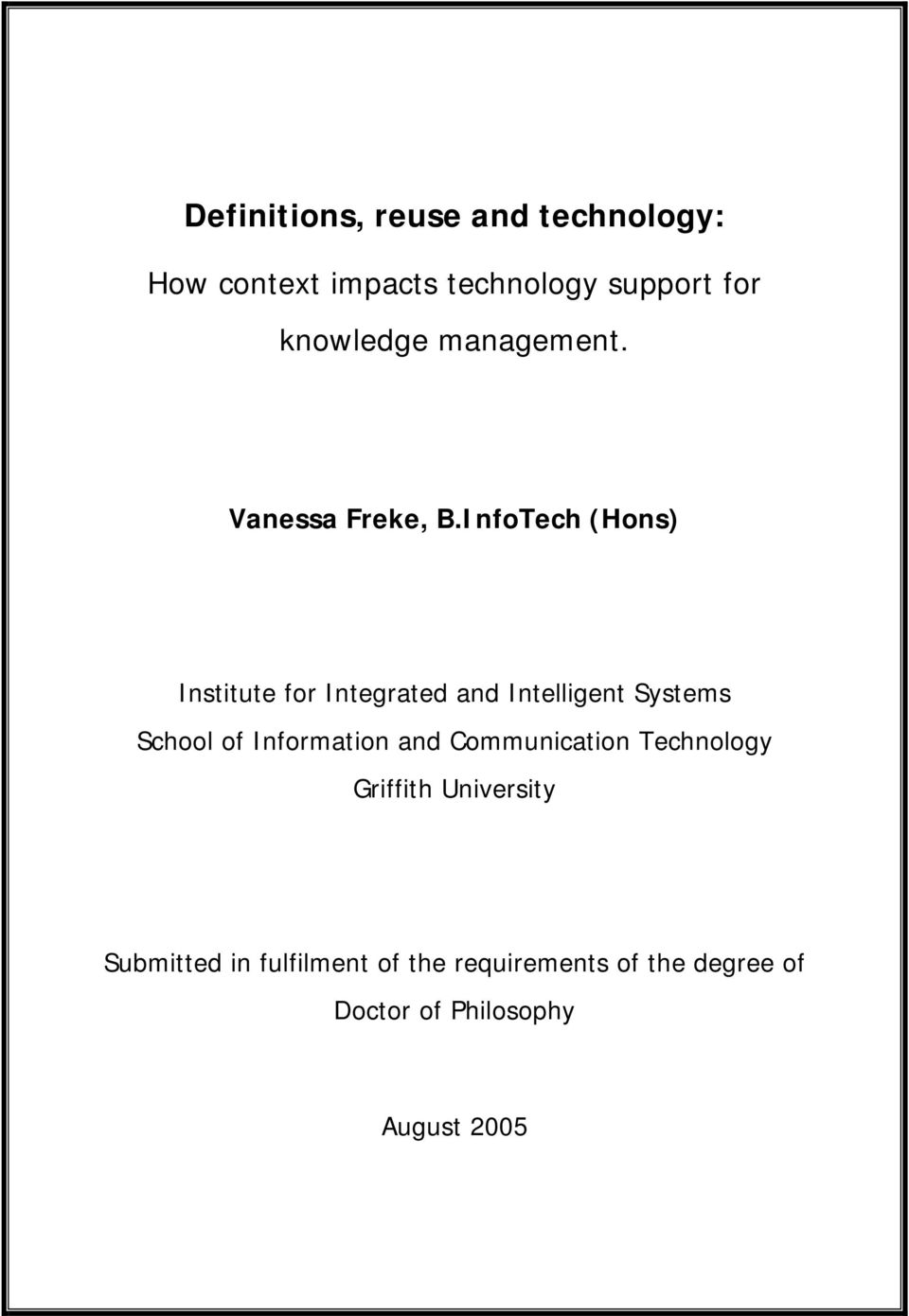 InfoTech (Hons) Institute for Integrated and Intelligent Systems School of Information