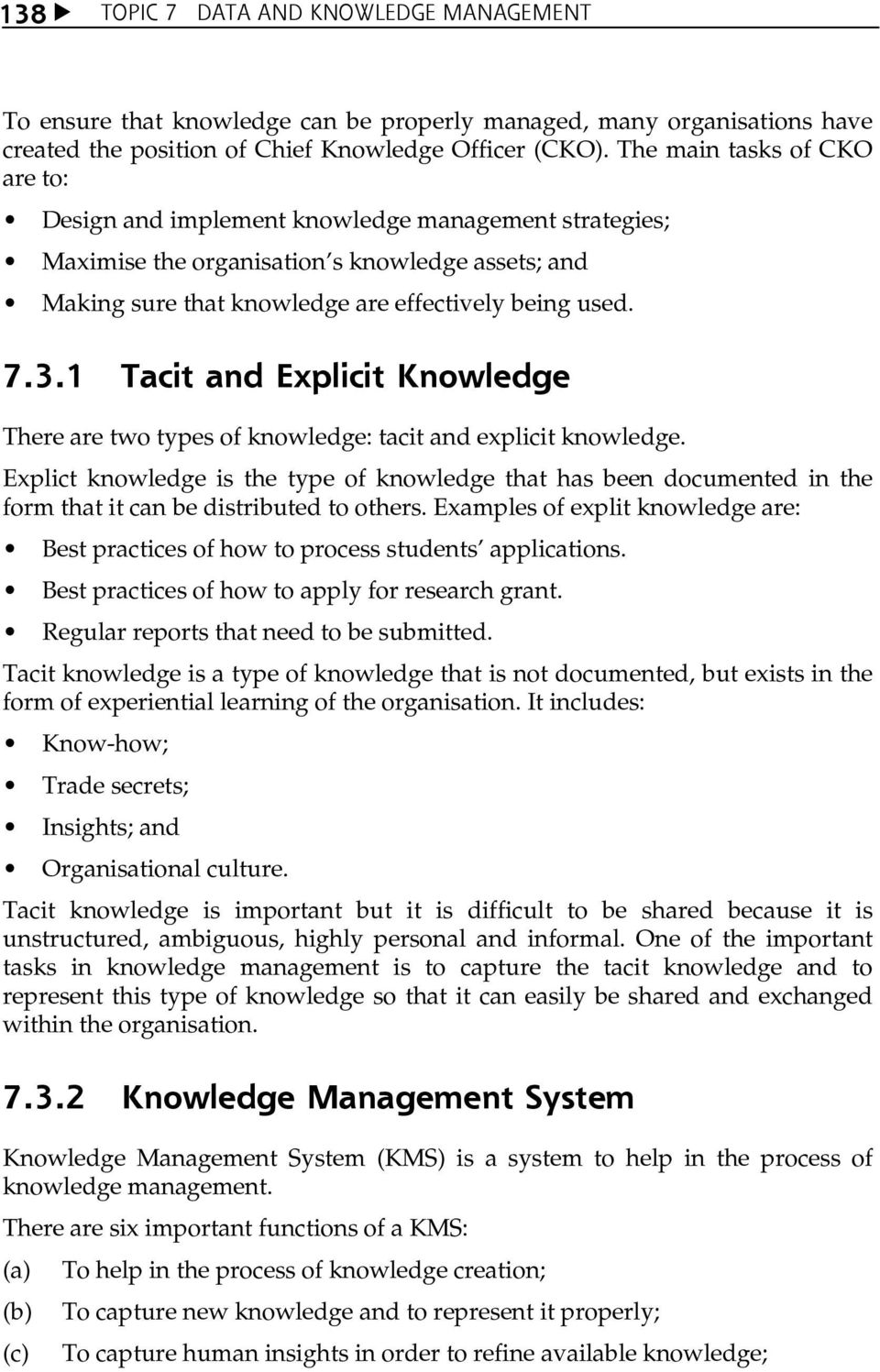 1 Tacit and Explicit Knowledge There are two types of knowledge: tacit and explicit knowledge.