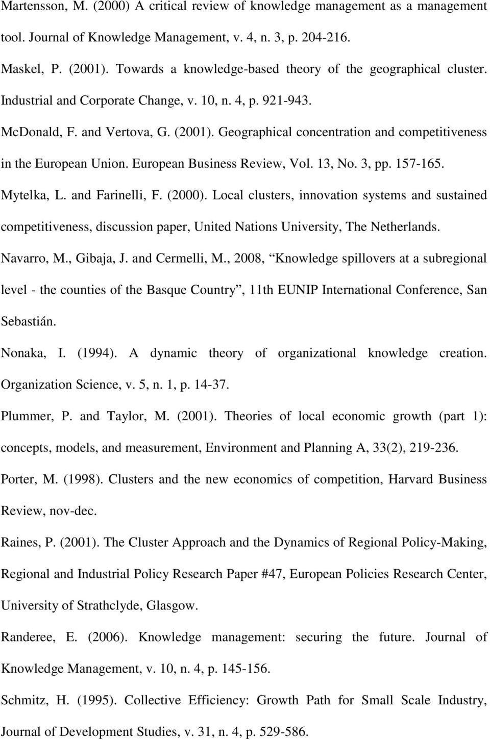 Geographical concentration and competitiveness in the European Union. European Business Review, Vol. 13, No. 3, pp. 157-165. Mytelka, L. and Farinelli, F. (2000).