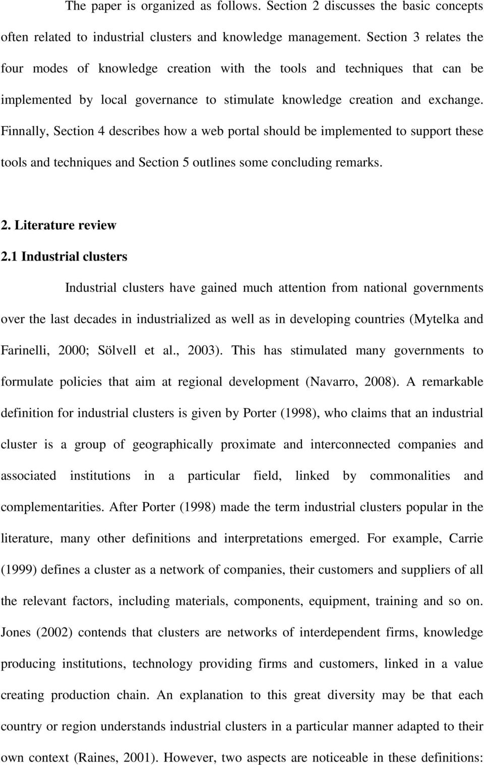 Finnally, Section 4 describes how a web portal should be implemented to support these tools and techniques and Section 5 outlines some concluding remarks. 2. Literature review 2.
