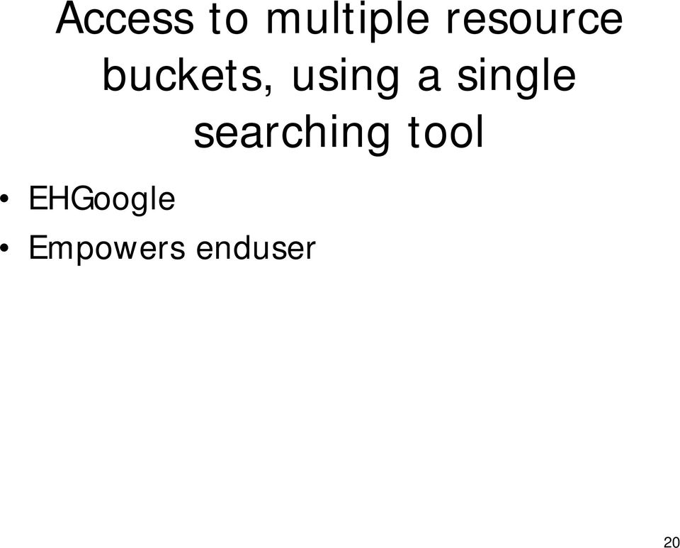 a single searching tool