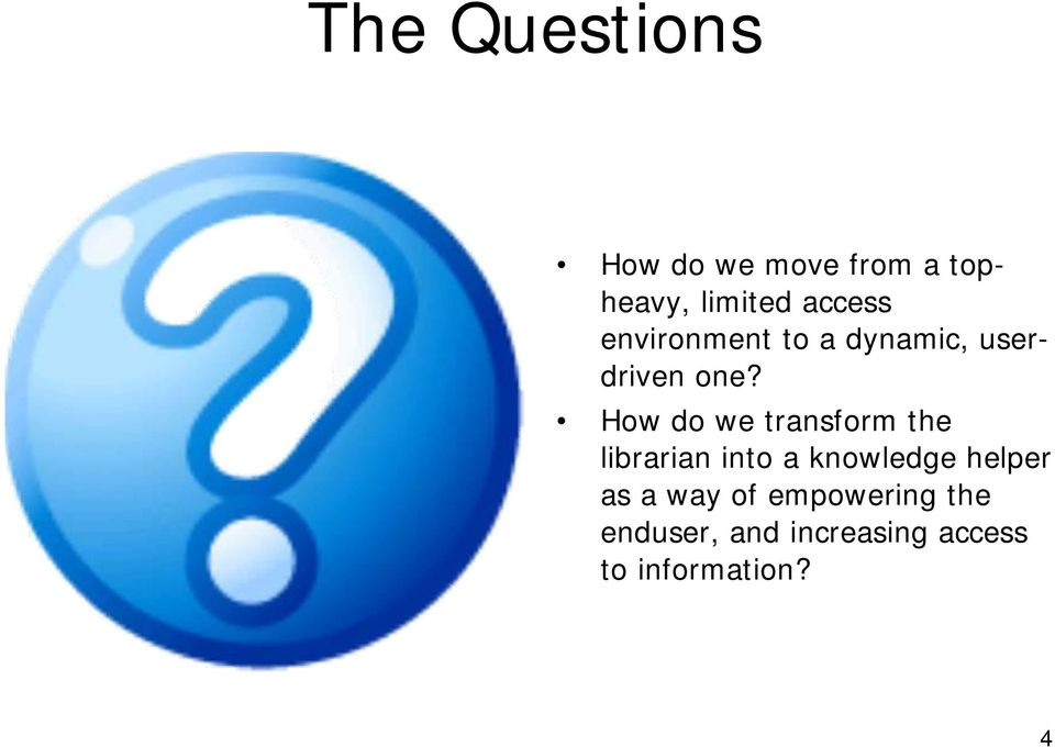 How do we transform the librarian into a knowledge helper
