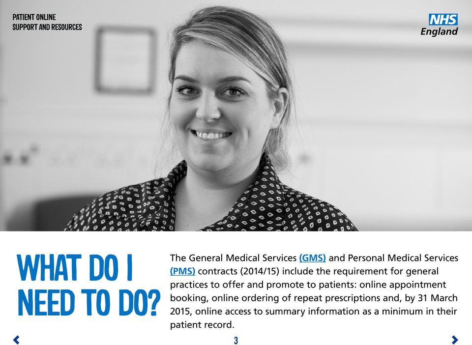 (2014/15) include the requirement for general practices to offer and promote to patients: