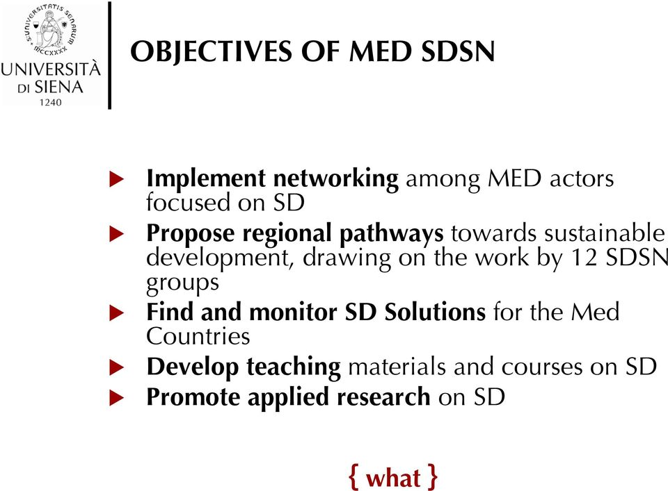 work by 12 SDSN groups Find and monitor SD Solutions for the Med Countries