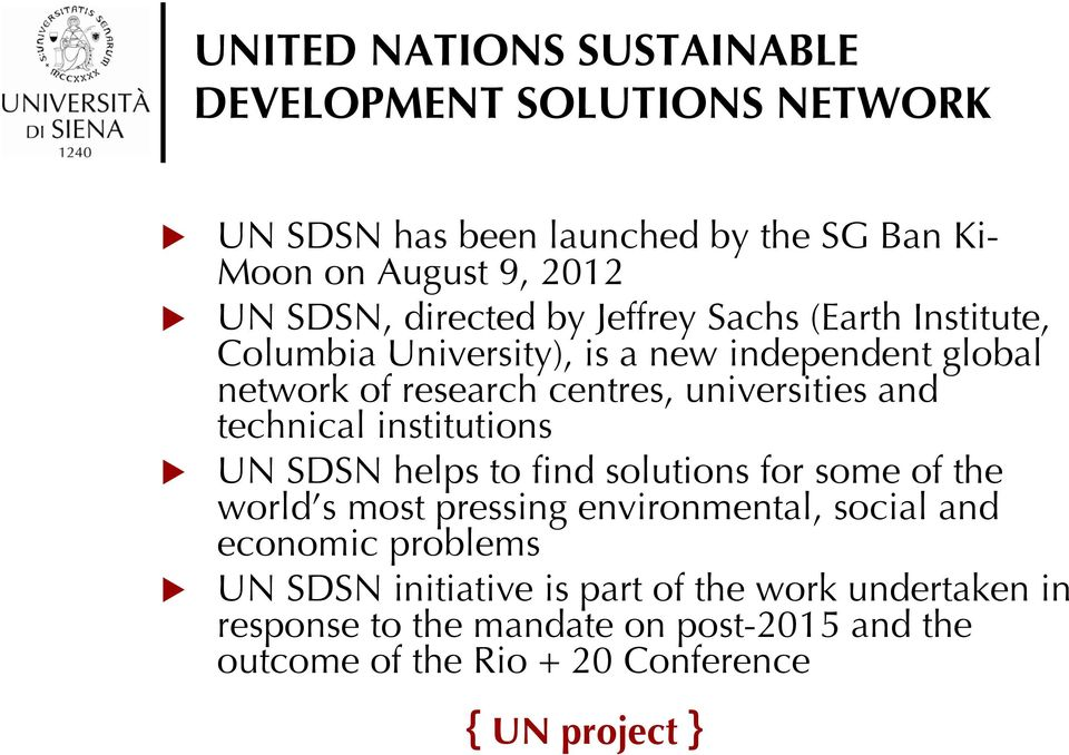 technical institutions UN SDSN helps to find solutions for some of the world s most pressing environmental, social and economic problems UN