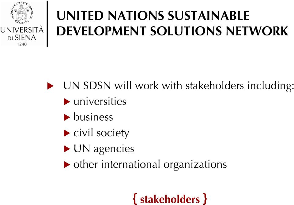 including: universities business civil society UN