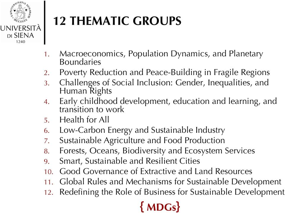 Low-Carbon Energy and Sustainable Industry 7. Sustainable Agriculture and Food Production 8. Forests, Oceans, Biodiversity and Ecosystem Services 9.