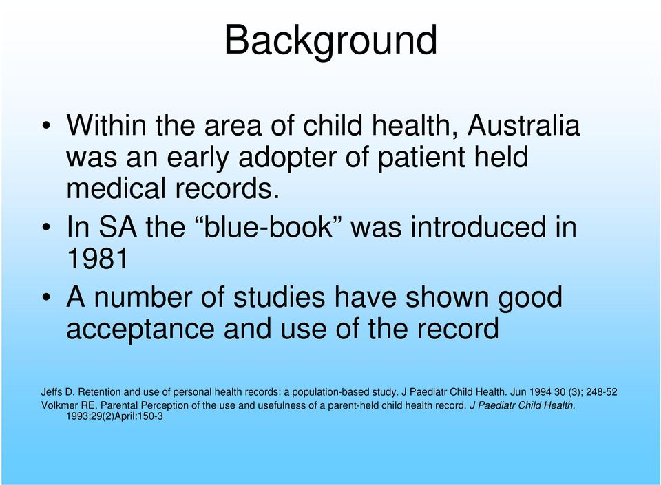 Retention and use of personal health records: a population-based study. J Paediatr Child Health.
