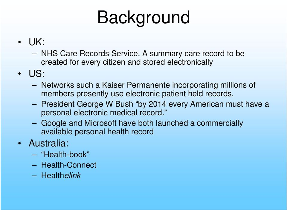 incorporating millions of members presently use electronic patient held records.