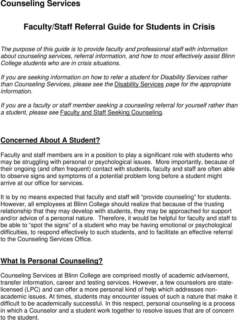 If you are seeking information on how to refer a student for Disability Services rather than Counseling Services, please see the Disability Services page for the appropriate information.