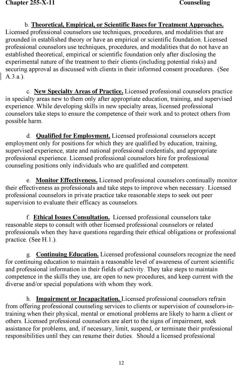 Licensed professional counselors use techniques, procedures, and modalities that do not have an established theoretical, empirical or scientific foundation only after disclosing the experimental