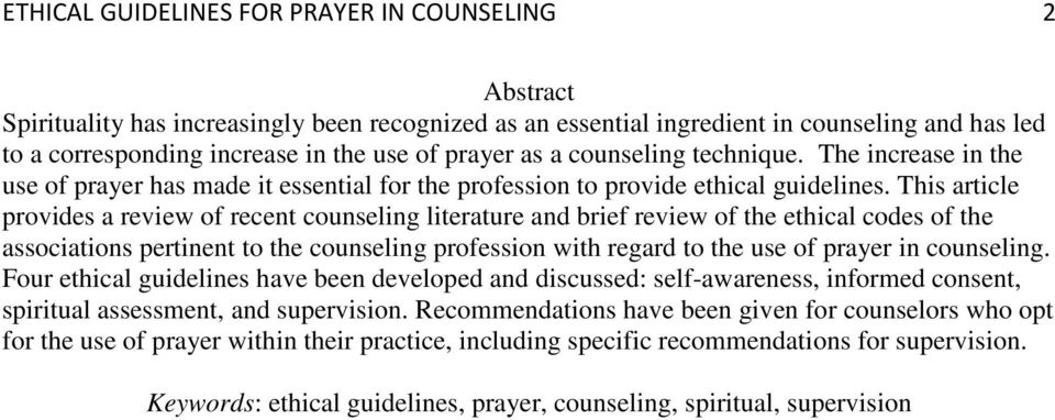 This article provides a review of recent counseling literature and brief review of the ethical codes of the associations pertinent to the counseling profession with regard to the use of prayer in