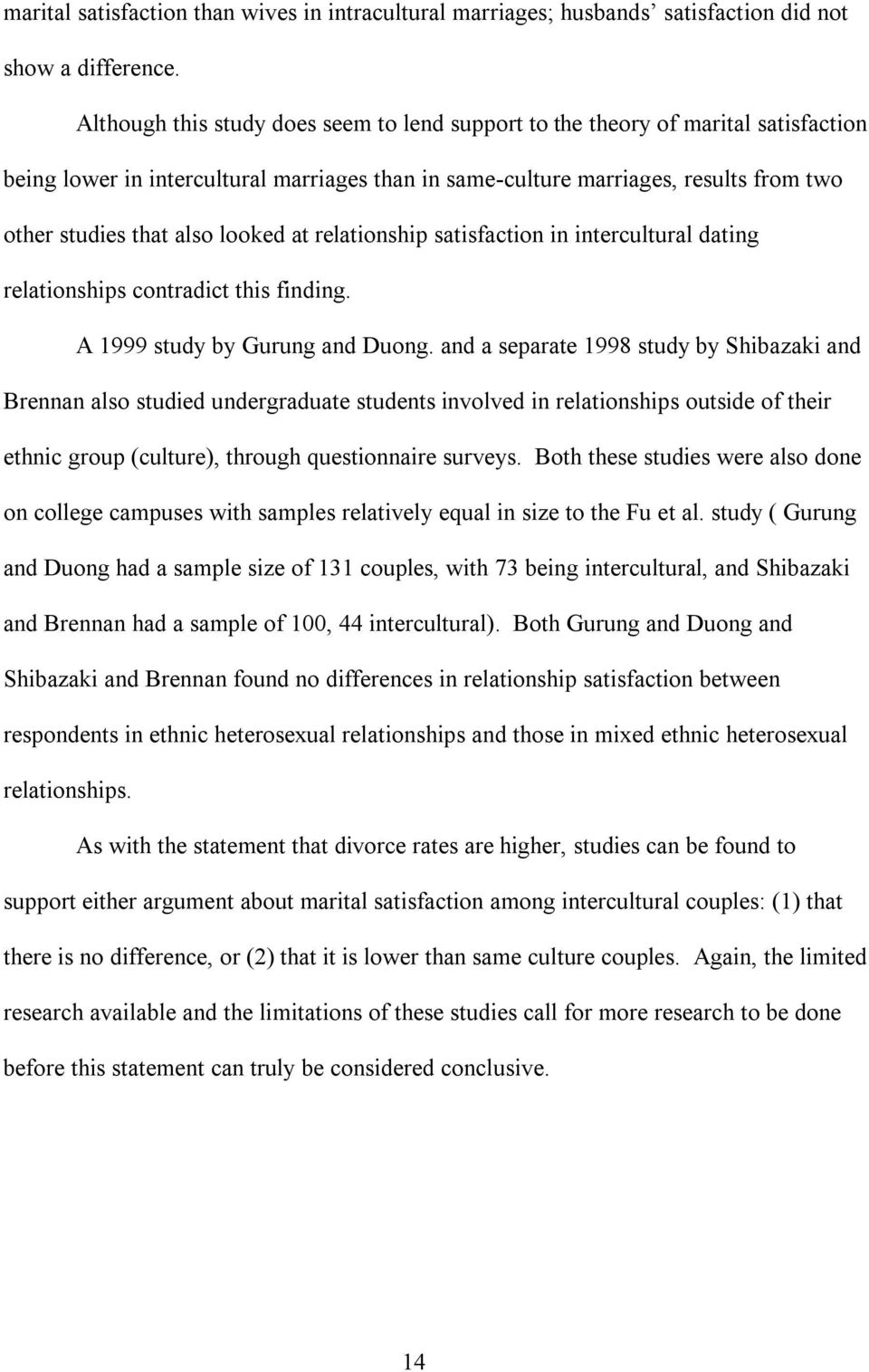 looked at relationship satisfaction in intercultural dating relationships contradict this finding. A 1999 study by Gurung and Duong.