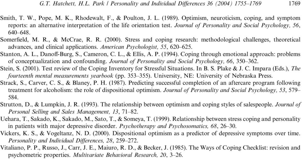, & McCrae, R. R. (2000). Stress and coping research: methodological challenges, theoretical advances, and clinical applications. American Psychologist, 55, 620 625. Stanton, A. L., Danoff-Burg, S.