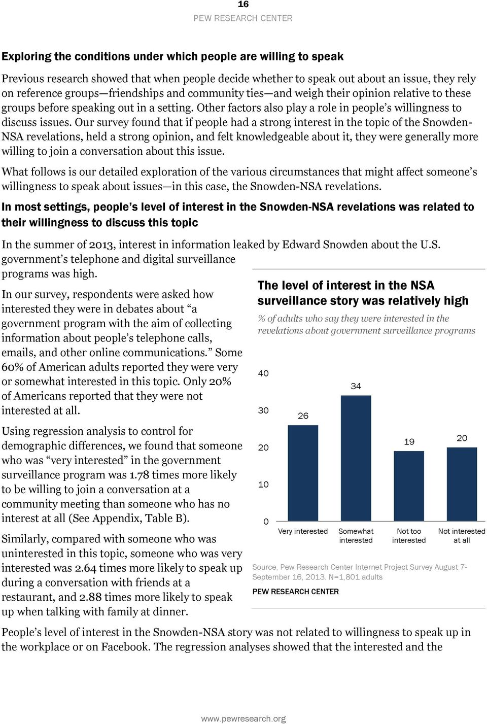 Our survey found that if people had a strong interest in the topic of the Snowden- NSA revelations, held a strong opinion, and felt knowledgeable about it, they were generally more willing to join a
