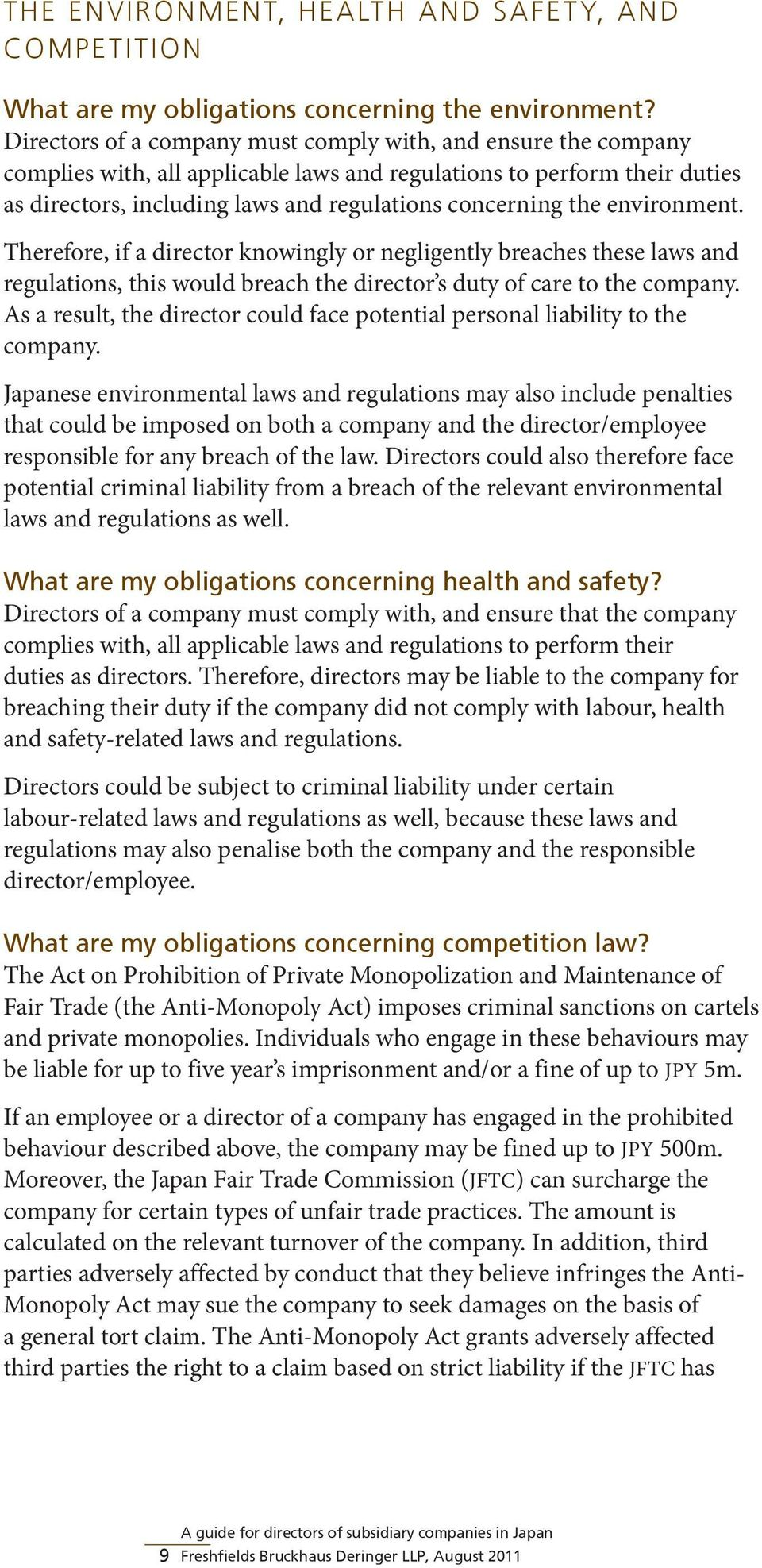 environment. Therefore, if a director knowingly or negligently breaches these laws and regulations, this would breach the director s duty of care to the company.