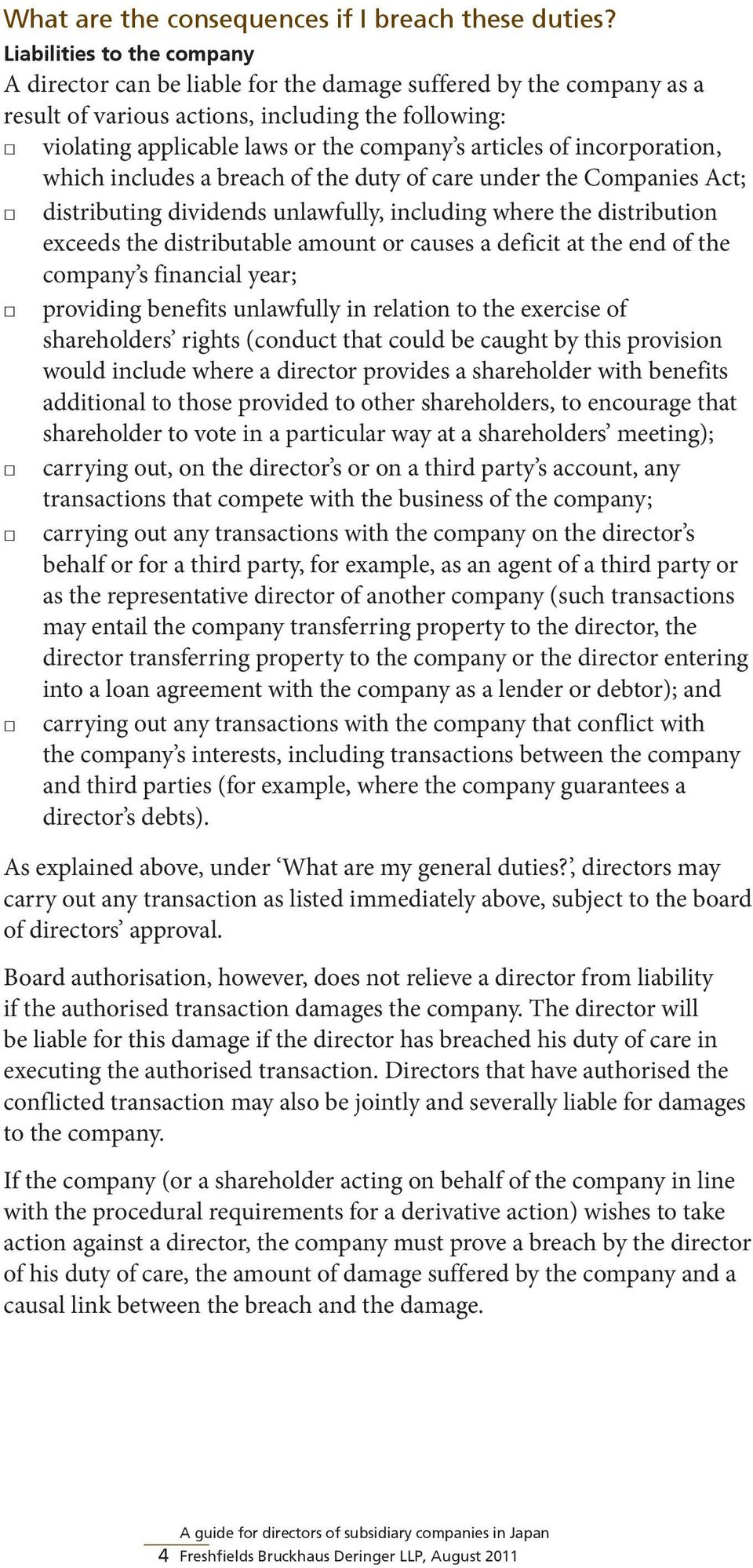 of incorporation, which includes a breach of the duty of care under the Companies Act; distributing dividends unlawfully, including where the distribution exceeds the distributable amount or causes a