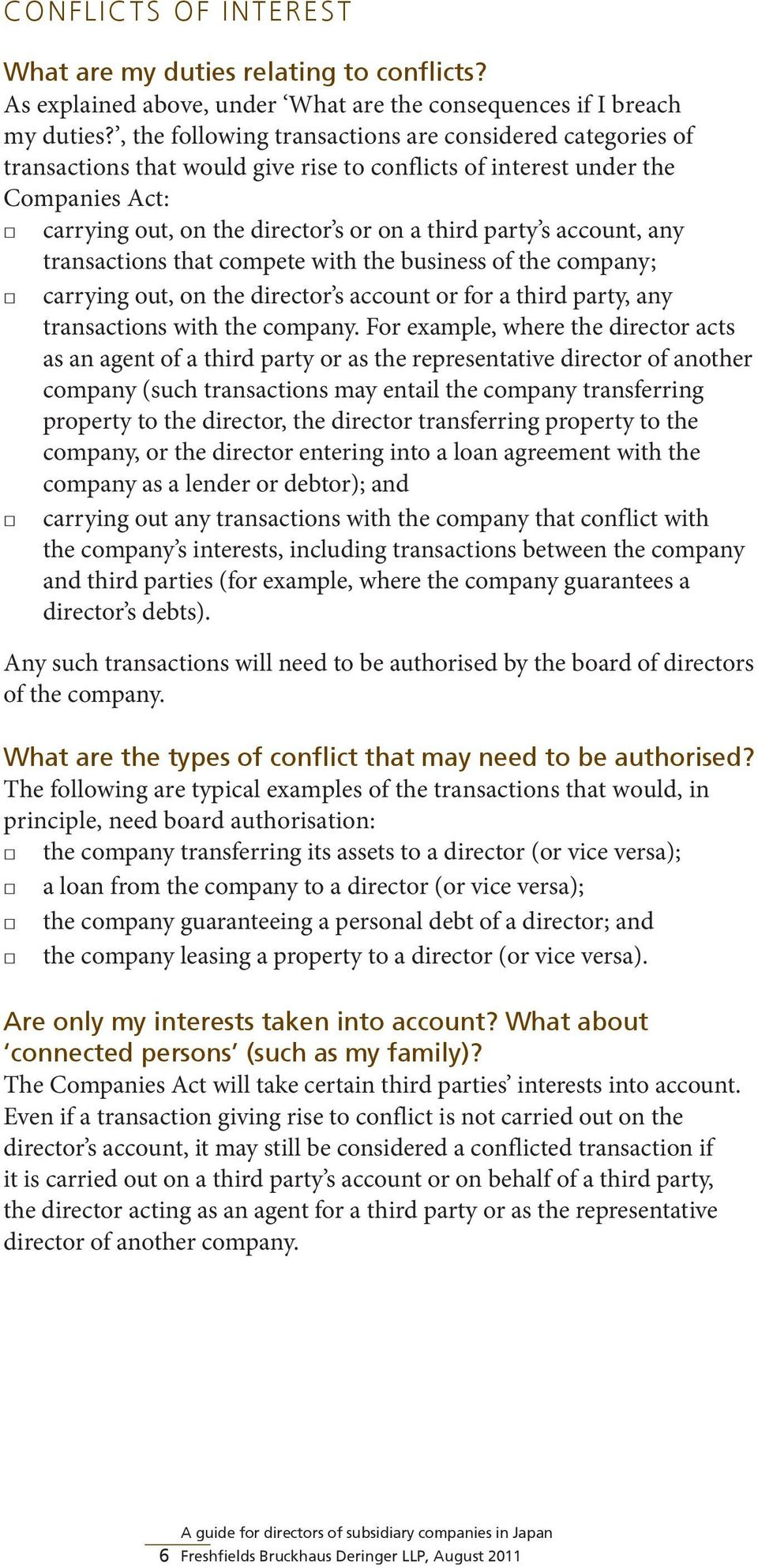 account, any transactions that compete with the business of the company; carrying out, on the director s account or for a third party, any transactions with the company.