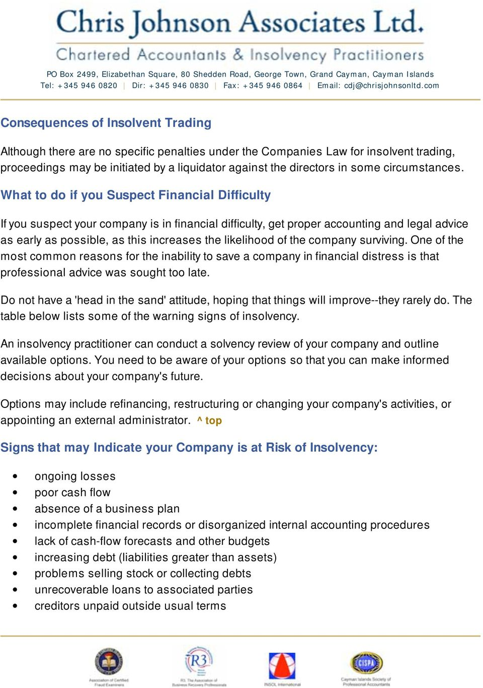 What to do if you Suspect Financial Difficulty If you suspect your company is in financial difficulty, get proper accounting and legal advice as early as possible, as this increases the likelihood of