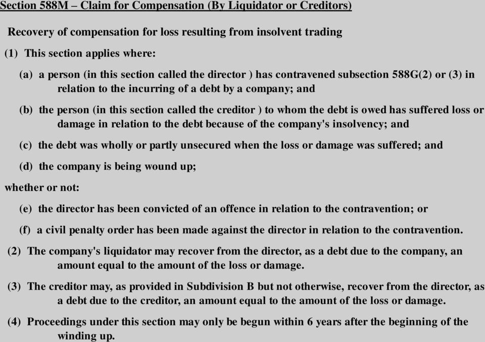 has suffered loss or damage in relation to the debt because of the company's insolvency; and (c) the debt was wholly or partly unsecured when the loss or damage was suffered; and (d) the company is