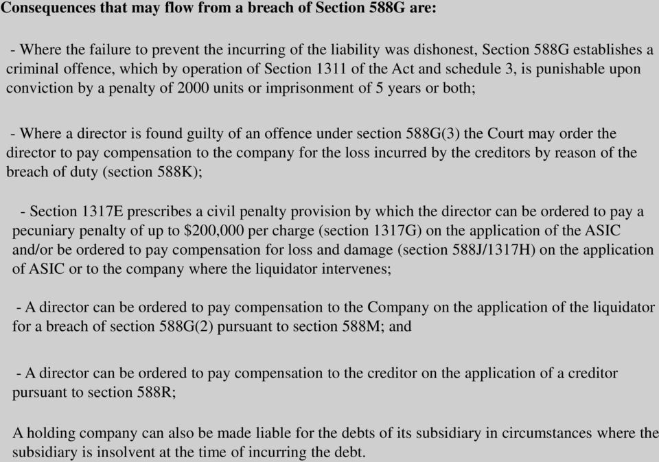 under section 588G(3) the Court may order the director to pay compensation to the company for the loss incurred by the creditors by reason of the breach of duty (section 588K); - Section 1317E