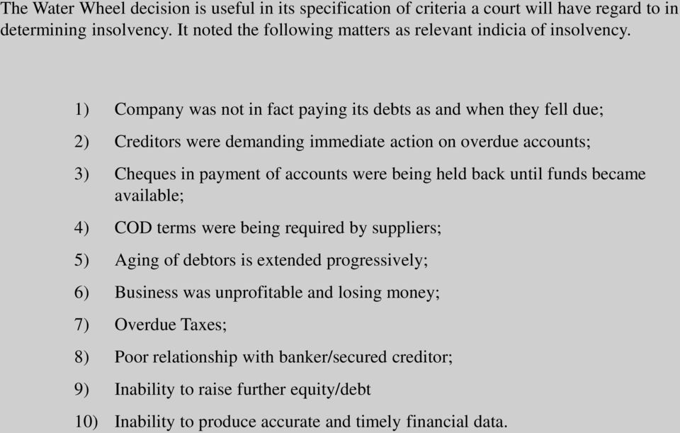 1) Company was not in fact paying its debts as and when they fell due; 2) Creditors were demanding immediate action on overdue accounts; 3) Cheques in payment of accounts were