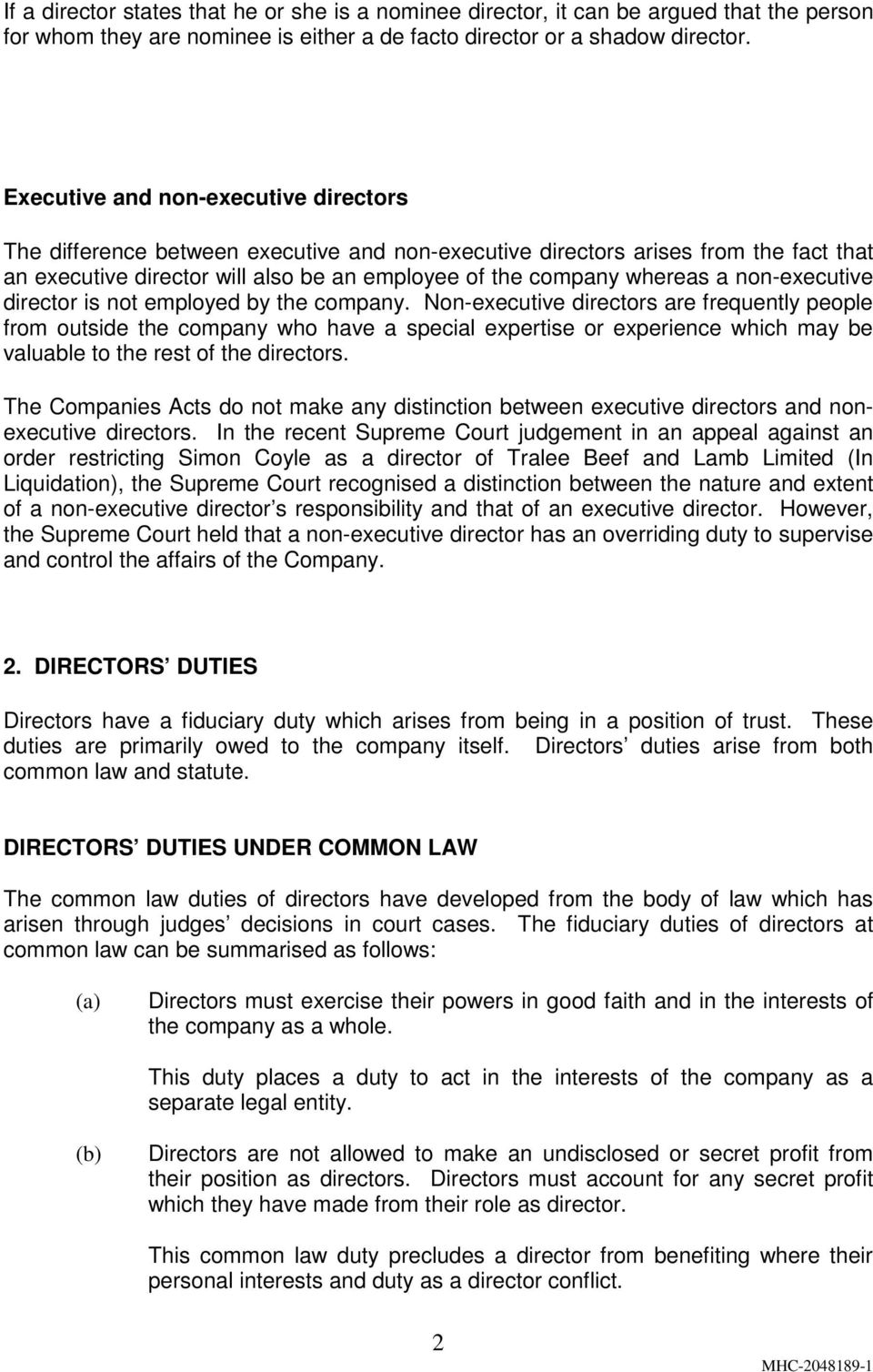 non-executive director is not employed by the company.