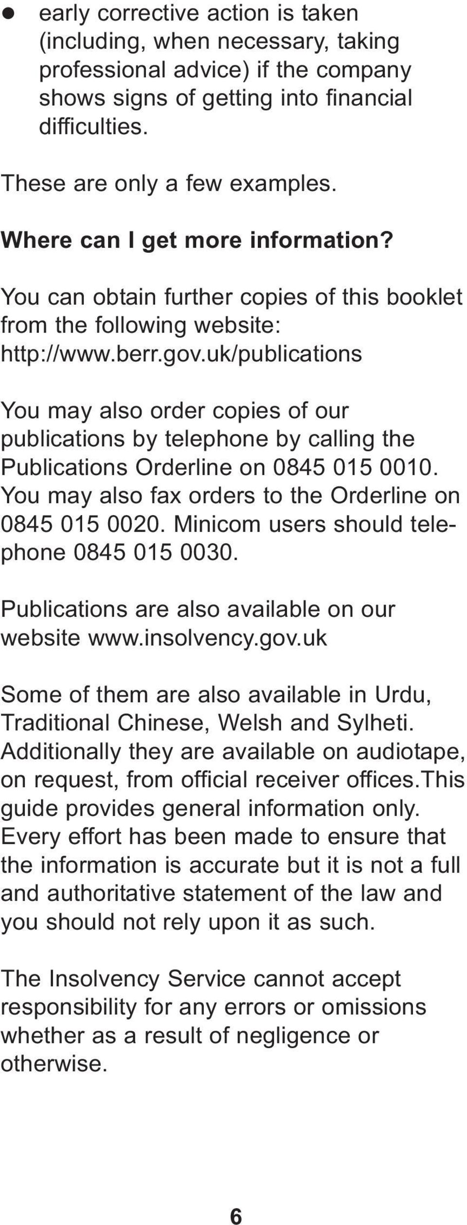 uk/publications You may also order copies of our publications by telephone by calling the Publications Orderline on 0845 015 0010. You may also fax orders to the Orderline on 0845 015 0020.