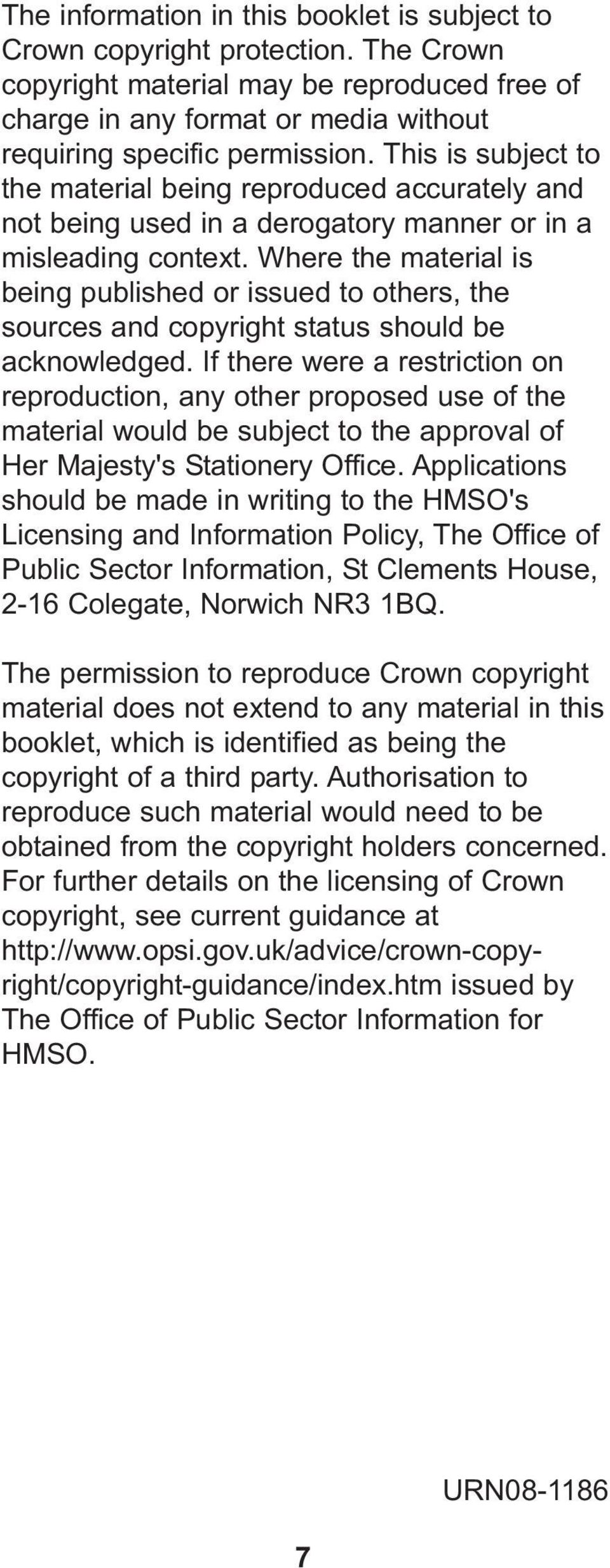 Where the material is being published or issued to others, the sources and copyright status should be acknowledged.