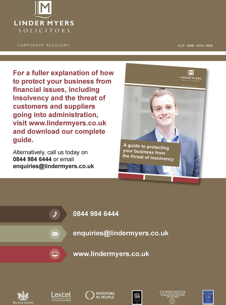 visit www.lindermyers.co.uk and download our complete guide.