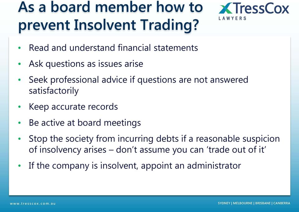 questions are not answered satisfactorily Keep accurate records Be active at board meetings Stop the