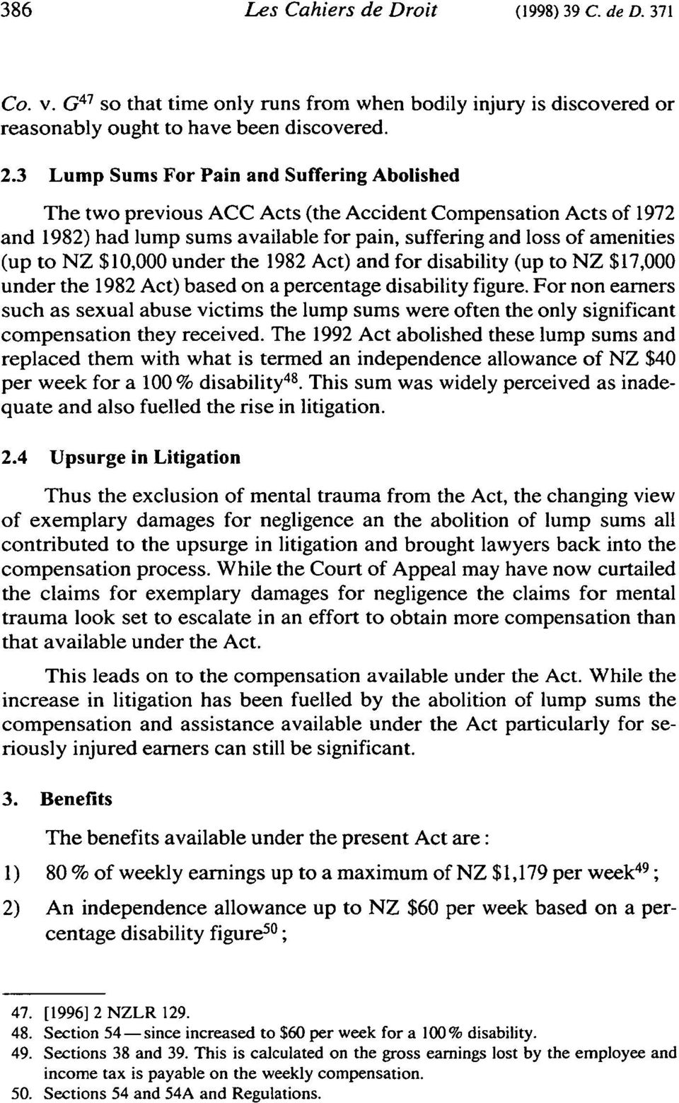 $10,000 under the 1982 Act) and for disability (up to NZ $17,000 under the 1982 Act) based on a percentage disability figure.