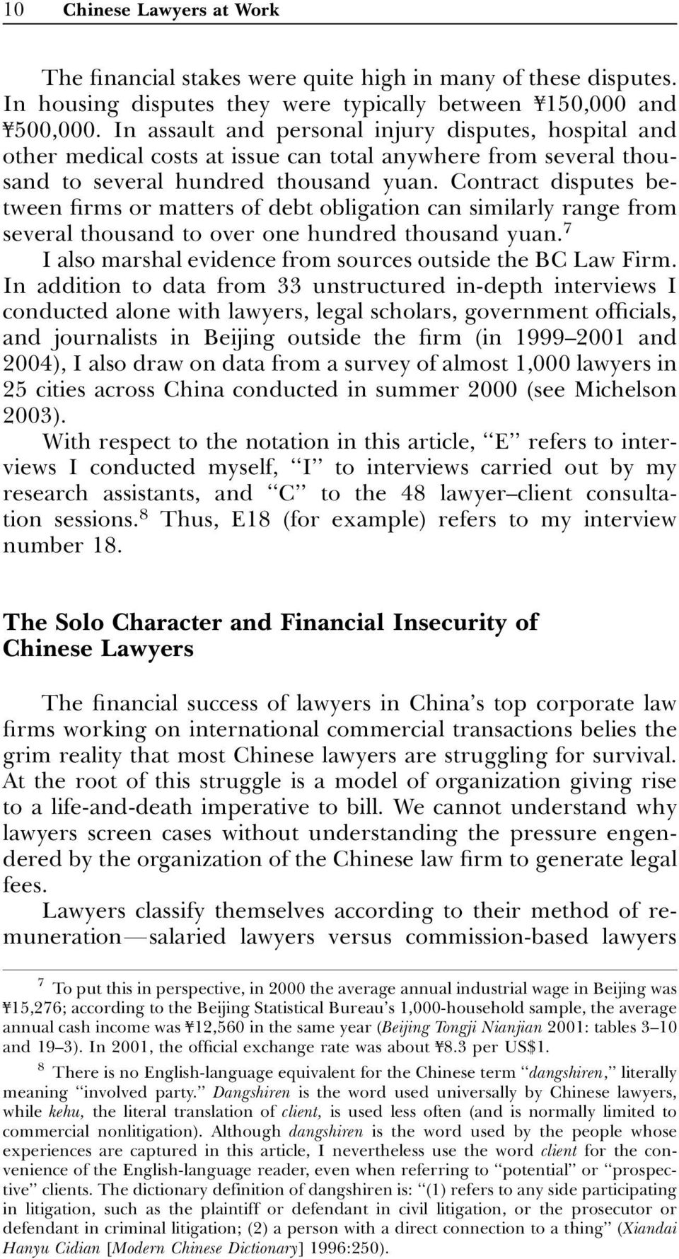 Contract disputes between firms or matters of debt obligation can similarly range from several thousand to over one hundred thousand yuan.