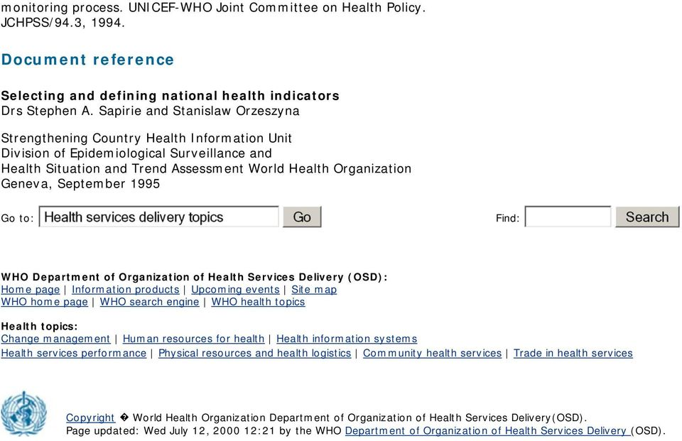 September 1995 Go to: Find: WHO Department of Organization of Health Services Delivery (OSD): Home page Information products Upcoming events Site map WHO home page WHO search engine WHO health topics