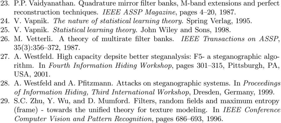 IEEE Transactions on ASSP, 35(3):356 372, 1987. 27. A. Westfeld. High capacity depsite better steganalysis: F5- a steganographic algorithm.